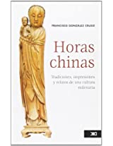 Horas Chinas / Chinese Hours: Tradiciones, impresiones y relatos de una cultura milenaria / Traditions, Impressions and Stories of an Ancient Culture: 0
