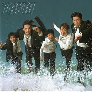 TOKIO あきれるくらい 僕らは願おう