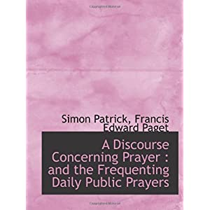 【クリックでお店のこの商品のページへ】A Discourse Concerning Prayer : and the Frequenting Daily Public Prayers [Large Print]</span [ペーパーバック]