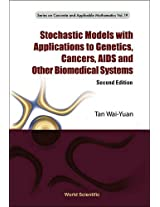 Stochastic Models with Applications to Genetics, Cancers, Aids and Other Biomedical Systems: 19 (Series on Concrete & Applicable Mathematics)