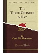 The Three-Cornered Hat (Classic Reprint)