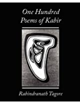 One Hundred Poems of Kabir - Rabindranath Tagore