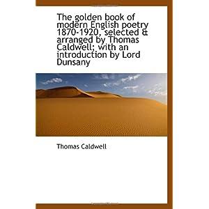 【クリックでお店のこの商品のページへ】The golden book of modern English poetry 1870-1920, selected & arranged by Thomas Caldwell; with an [ペーパーバック]
