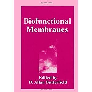 【クリックでお店のこの商品のページへ】Biofunctional Membranes: D.A. Butterfield: 洋書