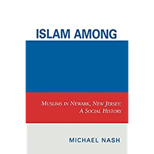 Islam Among Urban Blacks: Muslims in Newark, New Jersey - A Social History