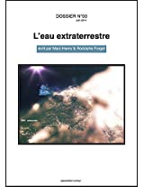 DOSSIER N°03 - L'eau extraterrestre (EAU: DOSSIER t. 12) (French Edition)
