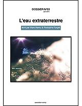 DOSSIER N°03 - L'eau extraterrestre (EAU: DOSSIER t. 12) (French Edition)