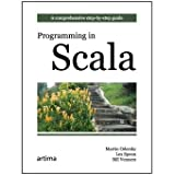 Programming in Scala: A Comprehensive Step-by-step GuideMartin Odersky