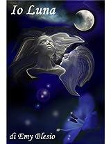 Io Luna (Italian Edition)