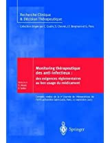 Monitoring Th Rapeutique Des Anti-Infectieux: Des Exigences R Glementaires Au Bon Usage Du M Dicament (Recherche Clinique & D??cision Therapeutique)