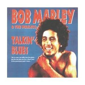 TALKIN BLUES-BOB MARLEY&WA