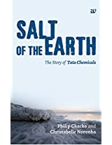 Salt of The Earth: The Story of Tata Chemicals: 1