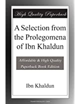 A Selection from the Prolegomena of Ibn Khaldun