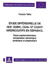 Etude Differentielle De Que Quien Cual Et Cuant Interrogatifs En Espagnol (Europaeische Hochschulschriften / European University Studie)