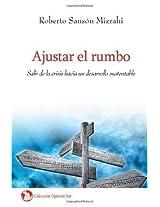 Ajustar el rumbo: Salir de la crisis hacia un desarrollo sustentable: Volume 1