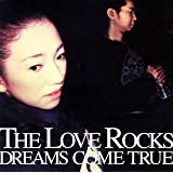 THE LOVE ROCKS (�ʏ��)DREAMS COME TRUE�ɂ��