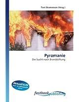 Pyromanie: Die Sucht nach Brandstiftung