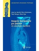 Imagerie fonctionnelle par positons en oncologie nucléaire (Oncologie pratique)