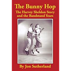 【クリックで詳細表示】The Bunny Hop: The Harvey Sheldon Story And the Bandstand Years