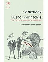 Buenos muchachos / Goodfellas: Vida y obra de los economistas del establishment / Life and Work of the Establishment Economists