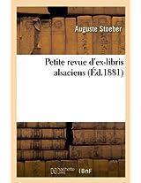 Petite Revue D'Ex-Libris Alsaciens, (Ed.1881) (Generalites)