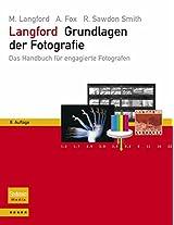 Langford - grundlagen der fotografie: Das handbuch fur engagierte fotografen