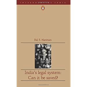 India's Legal System: Can it be Saved? (Interrogating India)