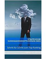 Strategische Suchmaschinenoptimierung (SEO): Schritt für Schritt zum Top-Ranking (German Edition)