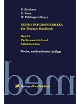 Neuro-Psychopharmaka - Ein Therapie-Handbuch: Band 5: Parkinsonmittel und Antidementiva