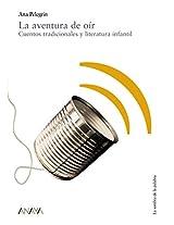 La aventura de oir/ The Adventure of Hearing