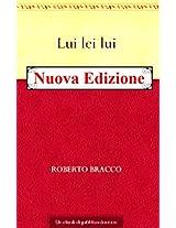 *nuova edizione* Lui lei lui ( Annotated) (Italian Edition)