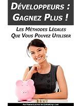Développeurs : gagnez plus ! Les méthodes légales que vous pouvez utiliser (French Edition)