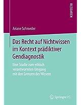 Das Recht auf Nichtwissen im Kontext prädiktiver Gendiagnostik: Eine Studie zum ethisch verantworteten Umgang mit den Grenzen des Wissens