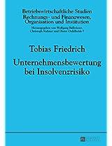 Unternehmensbewertung Bei Insolvenzrisiko (Betriebswirtschaftliche Studien)