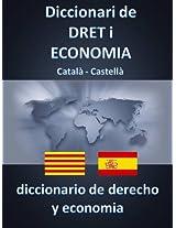 DICCIONARI DE DRET I ECONOMIA CATALÀ - CASTELLÀ (Catalan Edition)