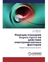 Reaktsii Planariy Dugesia Tigrina Na Deystvie Elektromagnitnykh Faktorov