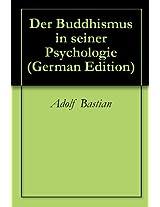 Der Buddhismus in seiner Psychologie (German Edition)
