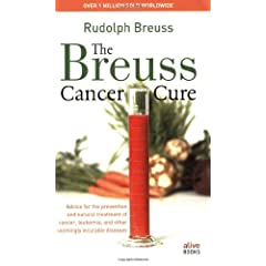The Breuss Cancer Cure: Advice for the Prevention and Natural Treatment of Cancer, Leukemia and Other Seemingly Incurable Diseases
