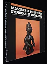 Masques Et Sculptures d'Afrique Et d'Oceanie: Collection Girardin Musee d'Art Moderne De La Ville De Paris