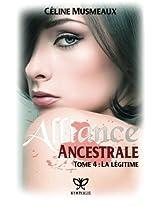 Alliance Ancestrale: 4 - La légitime: Volume 4