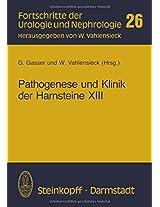 Pathogenese und Klinik der Harnsteine XIII: Bericht über das Symposium in Wien vom 26.-28.3. 1987 (Fortschritte der Urologie und Nephrologie)