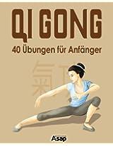 Qi Gong: 40 Übungen für Anfänger (German Edition)