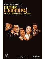 Oltre l'euro(pa): Cosa accadrà dopo il 25 Maggio (Adagio) (Italian Edition)