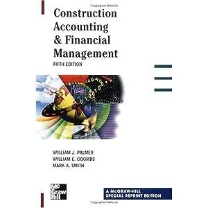 【クリックで詳細表示】Construction Accounting & Financial Management: William Palmer: 洋書