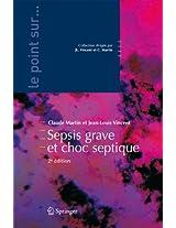 Sepsis grave et choc septique: Deuxième édition (Le point sur ...)