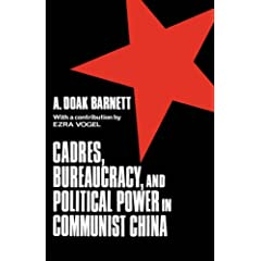 Cadres, Bureaucracy, and Political Power in Communist China (Studies of the East Asian Institute (Columbia Hardcover))