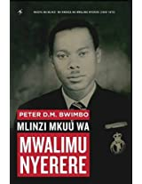 Peter D.M. Bwimbo: Mlinzi Mkuu Wa Mwalimu Nyerere