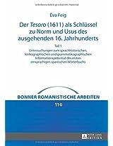 Der tesoro (1611) als schlüssel zu norm und usus des ausgehenden 16. jahrhunderts: Untersuchungen zum sprachhistorischen, lexikographischen und ... wörterbuc (Bonner Romanistische Arbeiten)