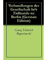 Verhandlungen der Gesellschaft für Erdkunde zu Berlin (German Edition)