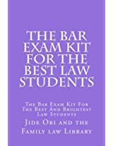 The Bar Exam Kit for the Best Law Students: The Bar Exam Kit for the Best and Brightest Law Students